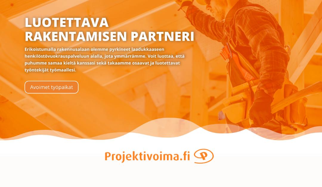 Projektivoima auttaa rakennusalan ammattilaisia löytämään oikean paikan!